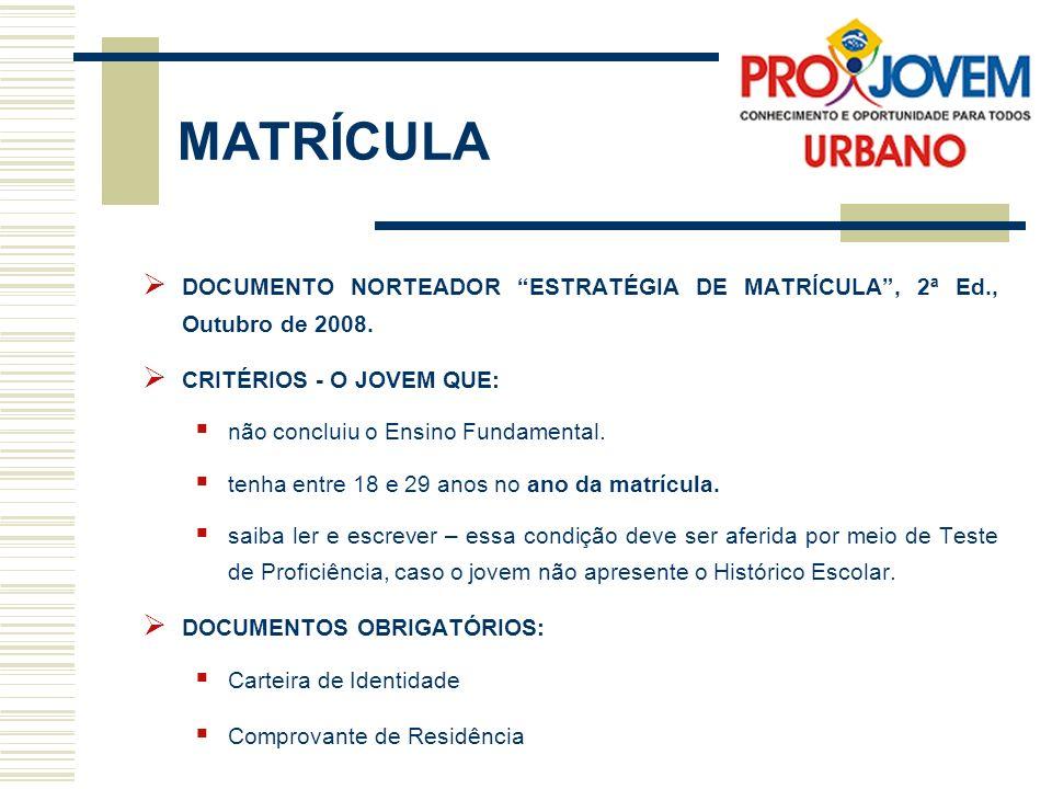 MATRÍCULA DOCUMENTO NORTEADOR ESTRATÉGIA DE MATRÍCULA , 2ª Ed., Outubro de 2008. CRITÉRIOS - O JOVEM QUE: