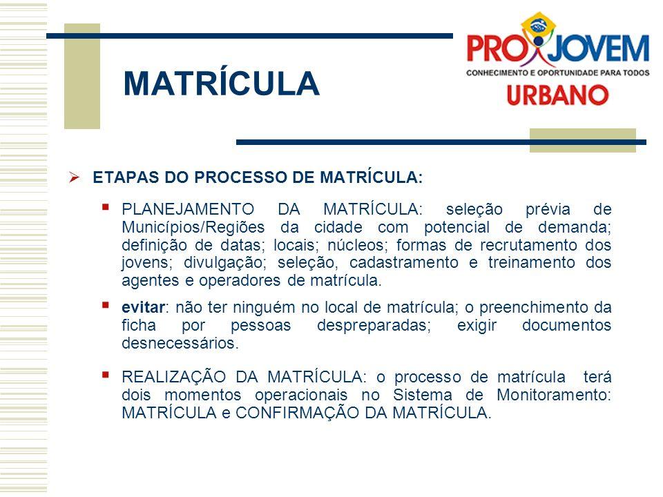 MATRÍCULA ETAPAS DO PROCESSO DE MATRÍCULA: