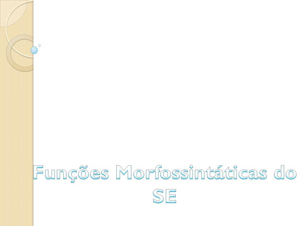 Funções Morfossintáticas do SE