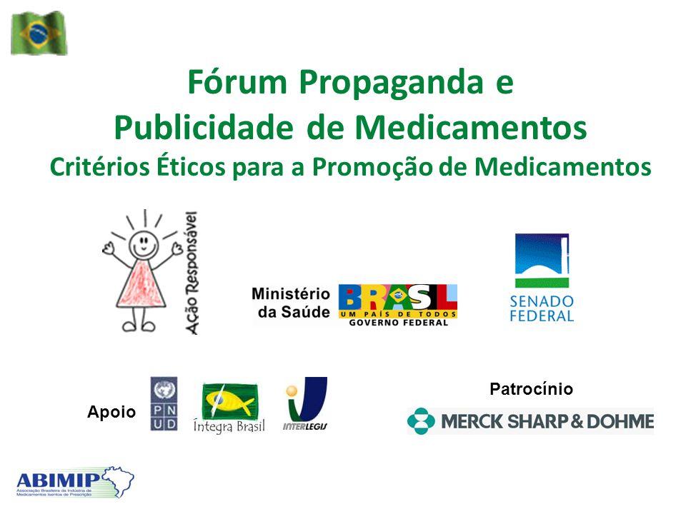 Fórum Propaganda e Publicidade de Medicamentos Critérios Éticos para a Promoção de Medicamentos.