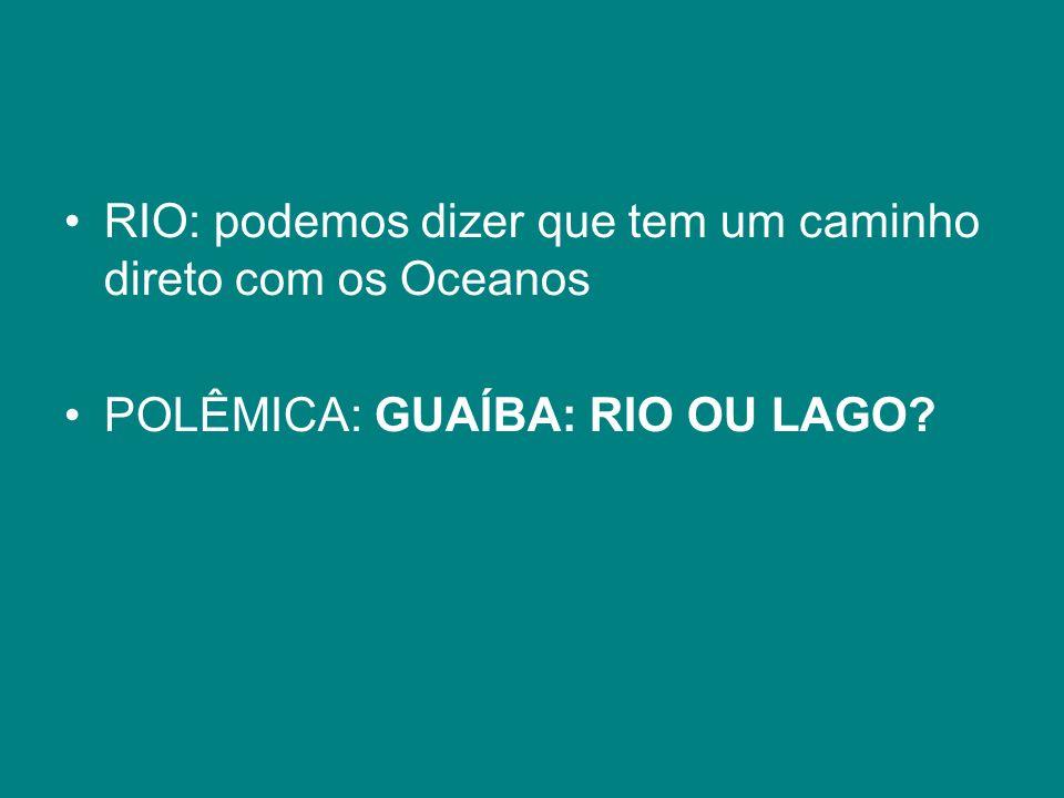 RIO: podemos dizer que tem um caminho direto com os Oceanos
