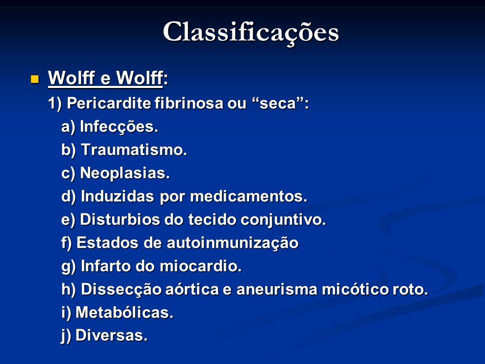 Classificações Wolff e Wolff: 1) Pericardite fibrinosa ou seca :