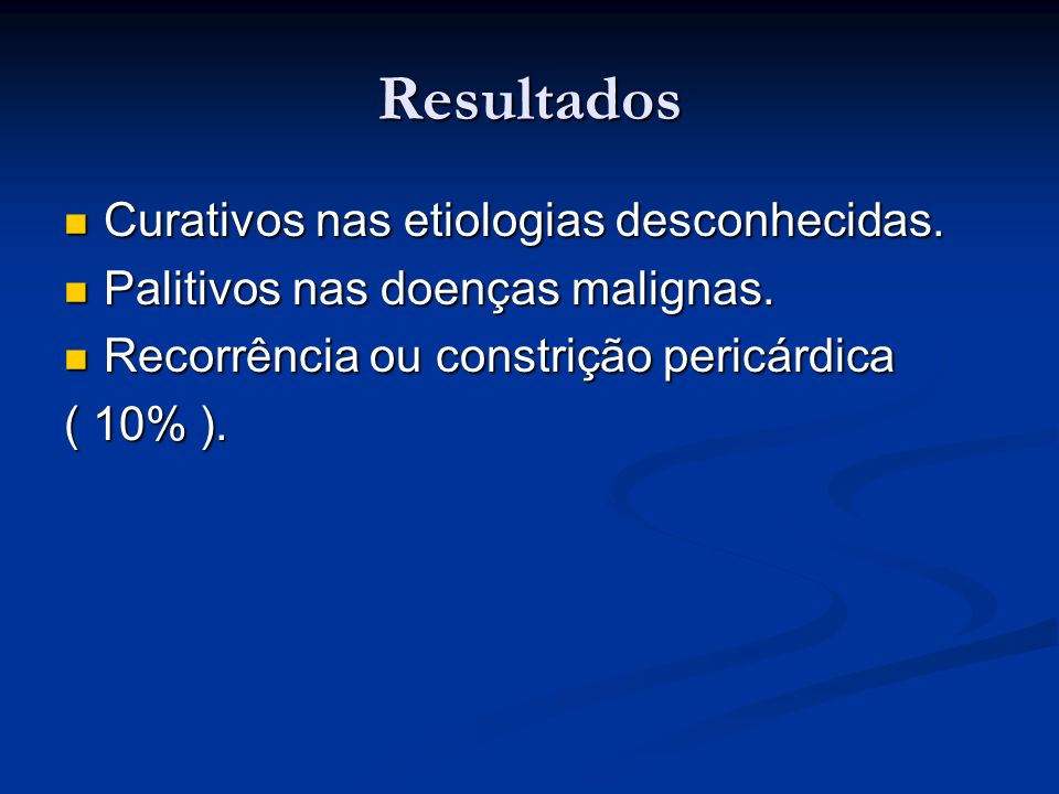Resultados Curativos nas etiologias desconhecidas.
