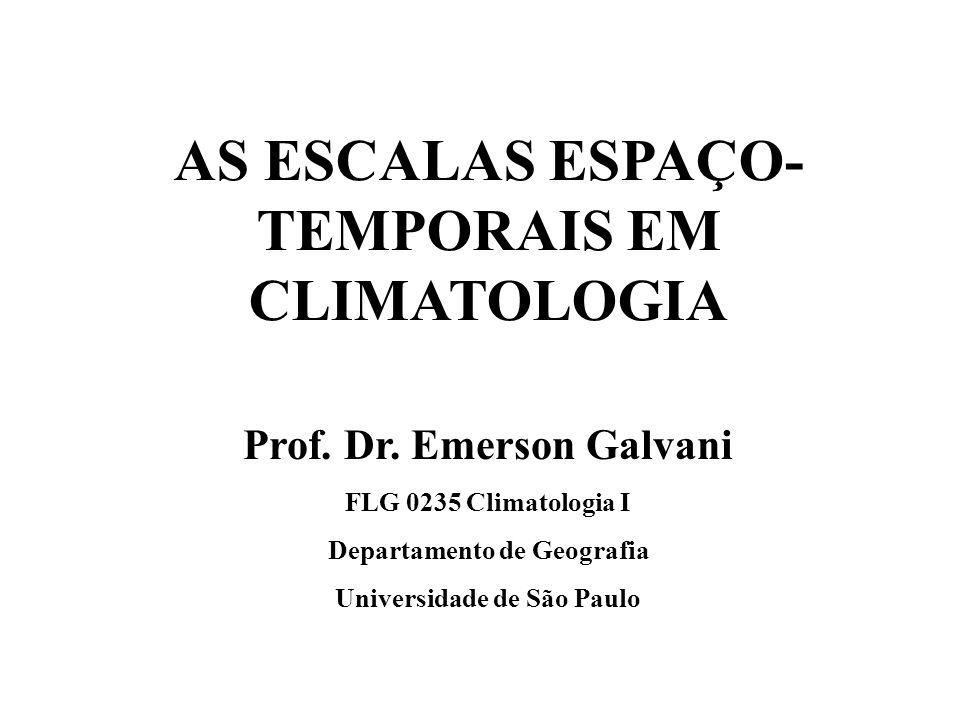 AS ESCALAS ESPAÇO-TEMPORAIS EM CLIMATOLOGIA