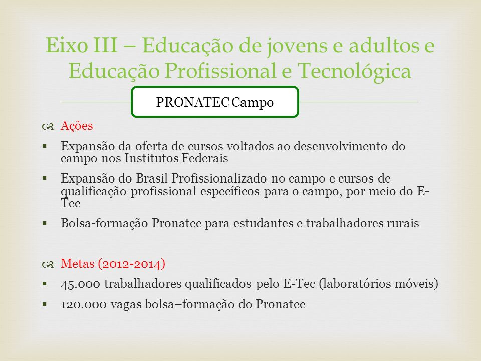 Eixo III – Educação de jovens e adultos e Educação Profissional e Tecnológica