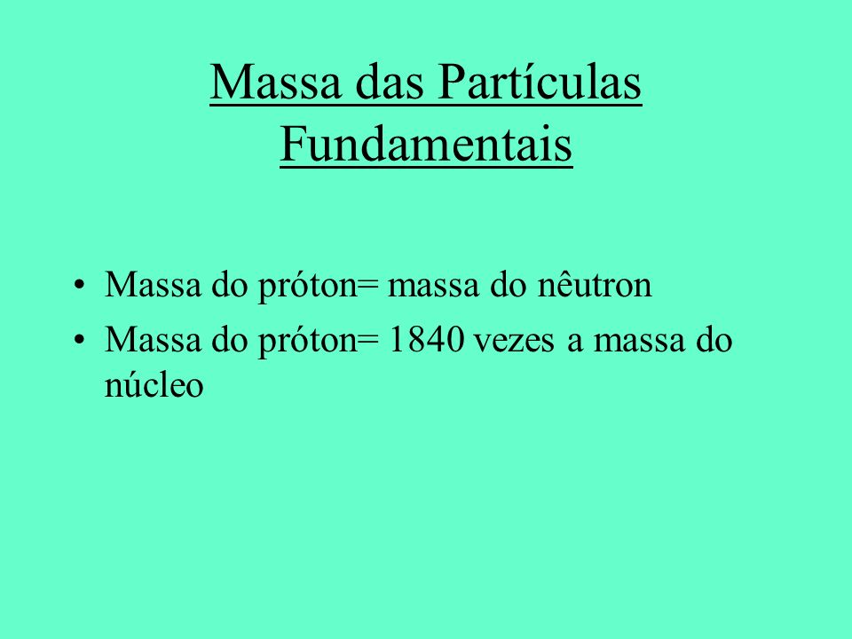 Massa das Partículas Fundamentais