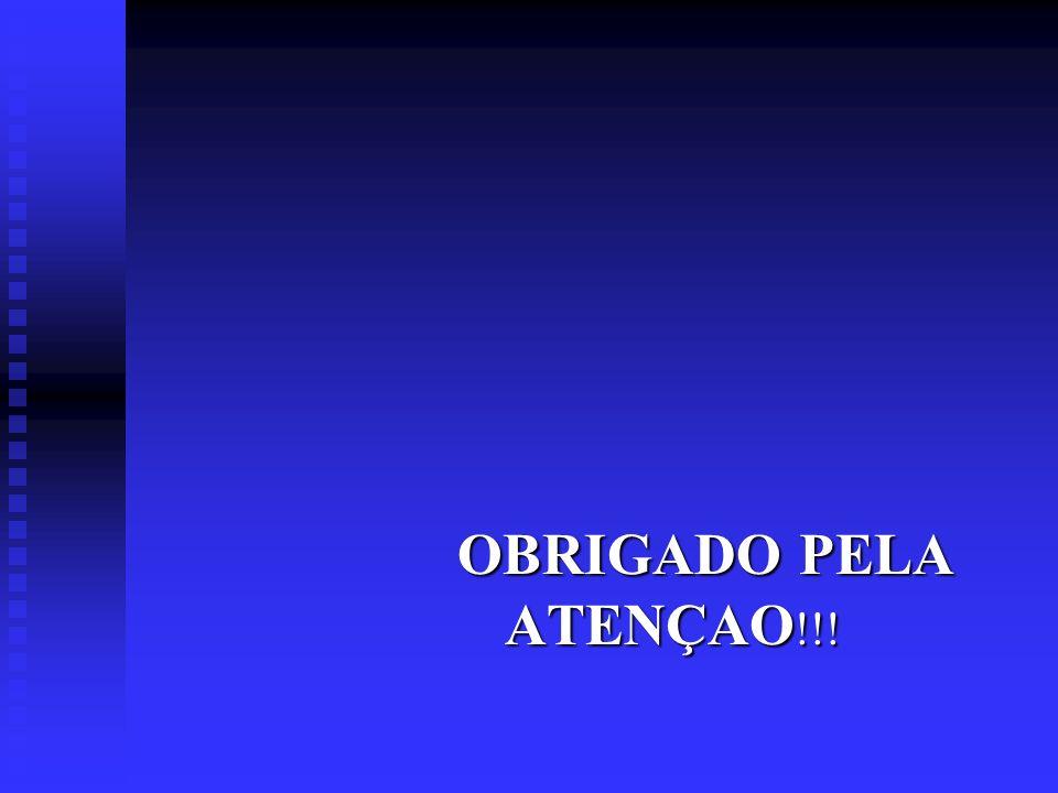 OBRIGADO PELA ATENÇAO!!!