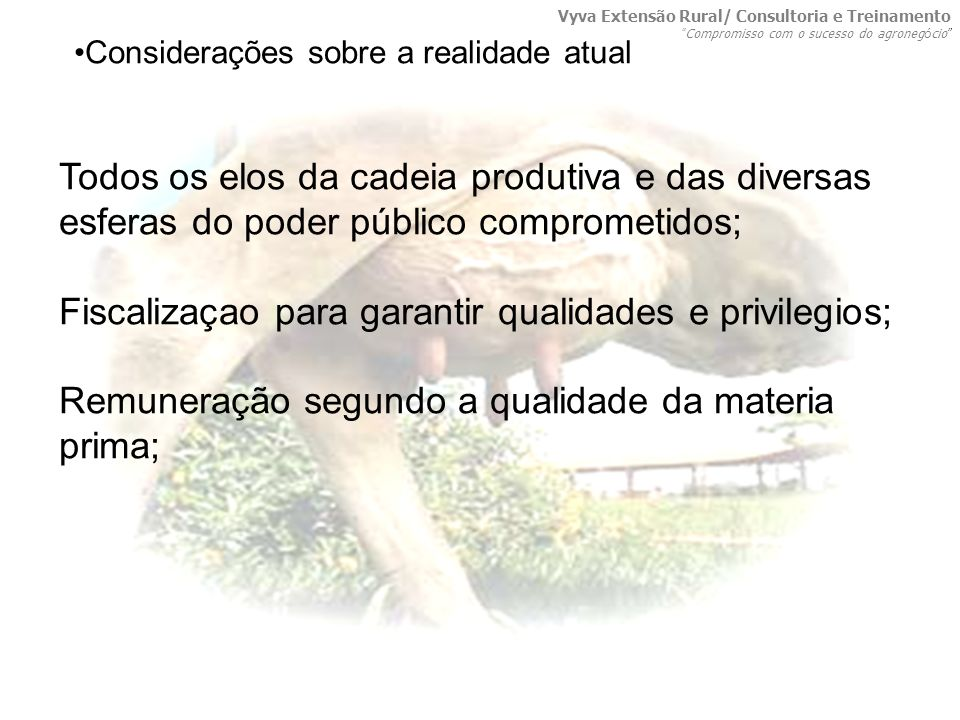 Fiscalizaçao para garantir qualidades e privilegios;