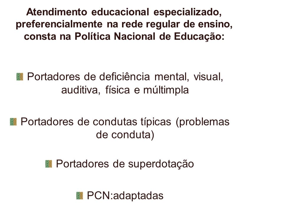 Portadores de deficiência mental, visual, auditiva, física e múltimpla