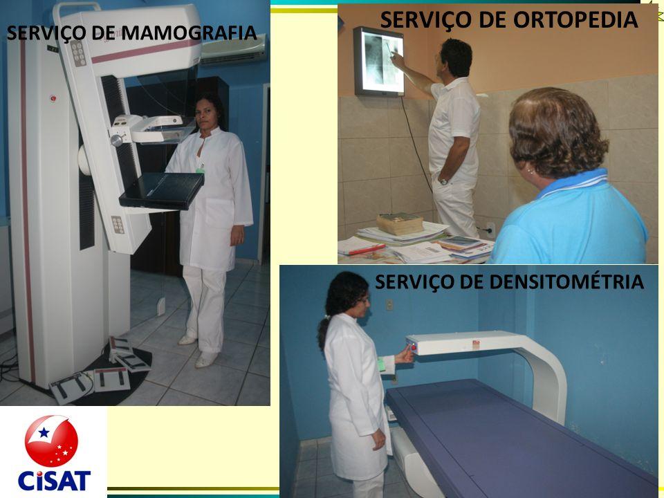 SERVIÇO DE ORTOPEDIA SERVIÇO DE MAMOGRAFIA SERVIÇO DE DENSITOMÉTRIA