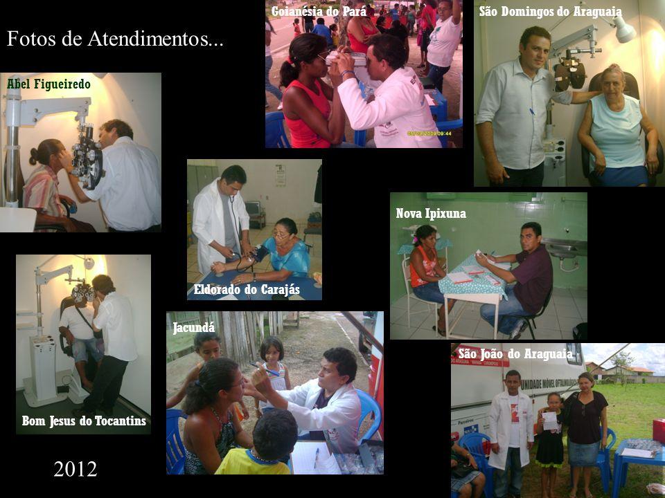 Fotos de Atendimentos... 2012 Goianésia do Pará