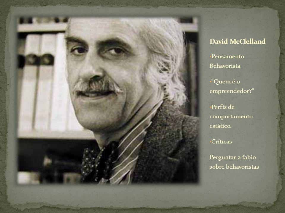 David McClelland Pensamento Behavorista Quem é o empreendedor