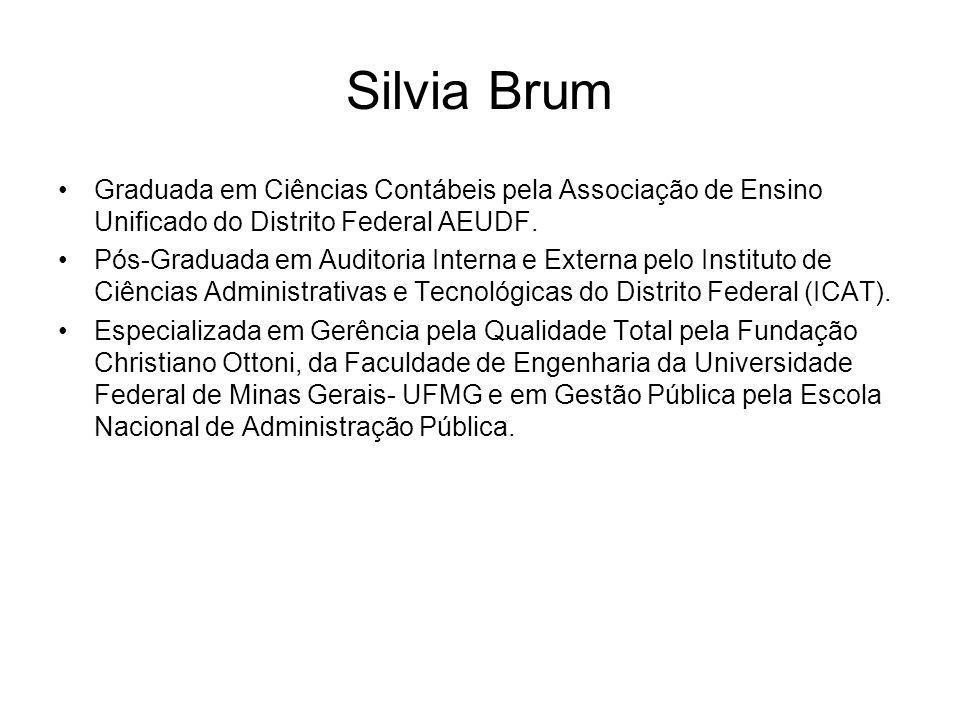 Silvia Brum Graduada em Ciências Contábeis pela Associação de Ensino Unificado do Distrito Federal AEUDF.
