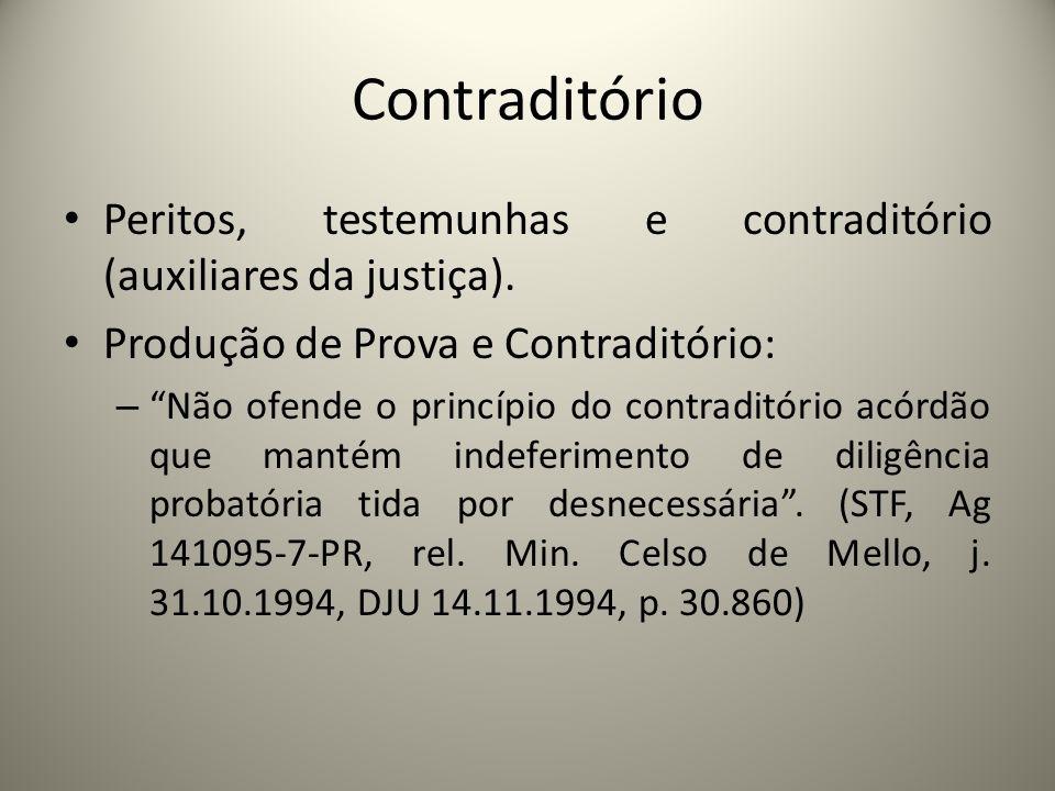 ContraditórioPeritos, testemunhas e contraditório (auxiliares da justiça). Produção de Prova e Contraditório:
