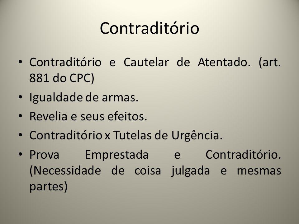 Contraditório Contraditório e Cautelar de Atentado. (art. 881 do CPC)