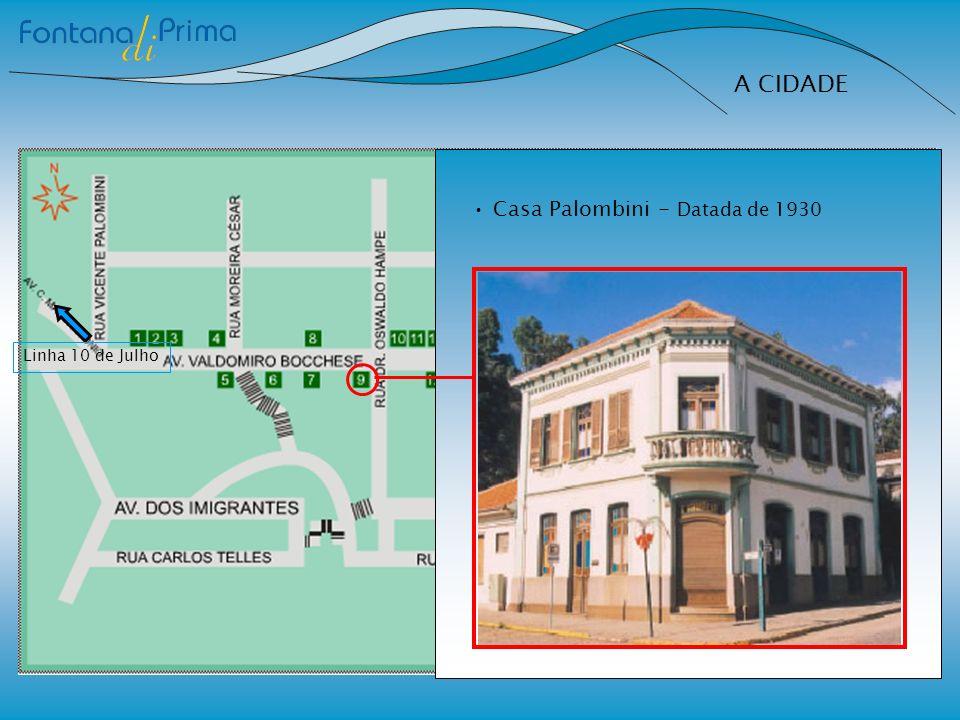 A CIDADE Casa Palombini - Datada de 1930 Linha 10 de Julho
