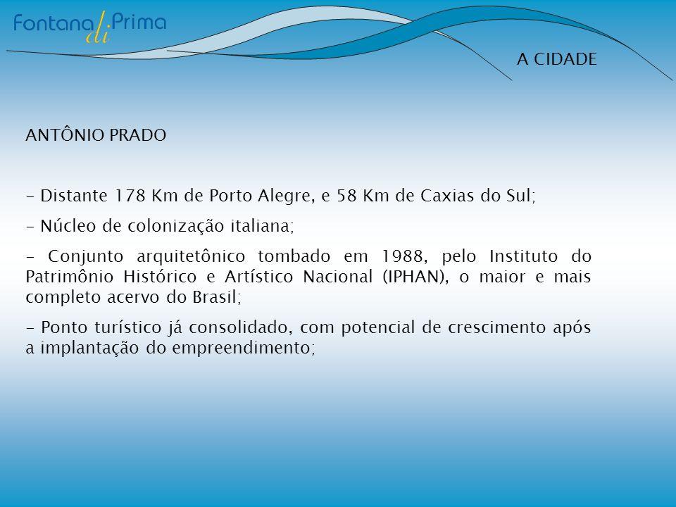 A CIDADEANTÔNIO PRADO. - Distante 178 Km de Porto Alegre, e 58 Km de Caxias do Sul; - Núcleo de colonização italiana;