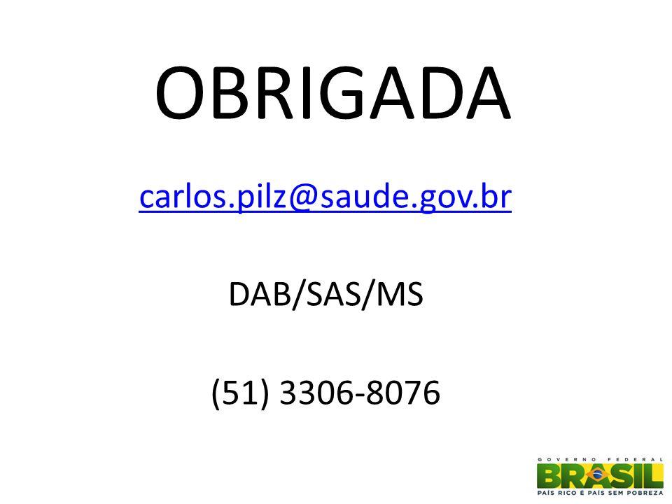 carlos.pilz@saude.gov.br DAB/SAS/MS (51) 3306-8076