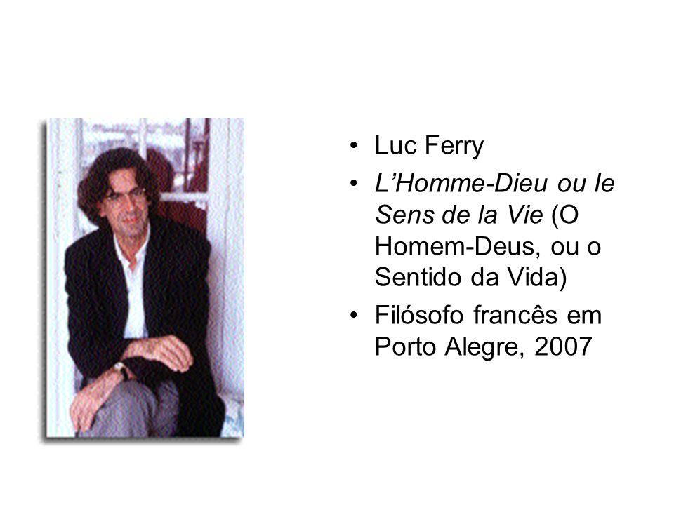 Luc Ferry L'Homme-Dieu ou Ie Sens de la Vie (O Homem-Deus, ou o Sentido da Vida) Filósofo francês em Porto Alegre, 2007.