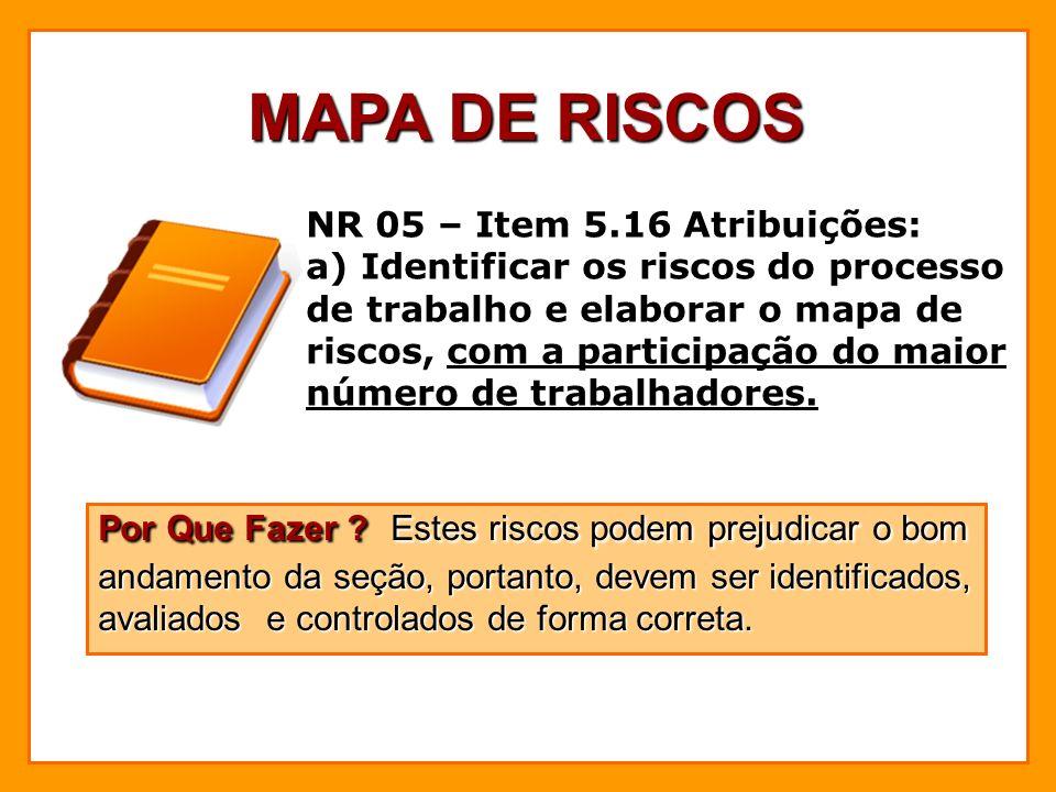 MAPA DE RISCOS NR 05 – Item 5.16 Atribuições: