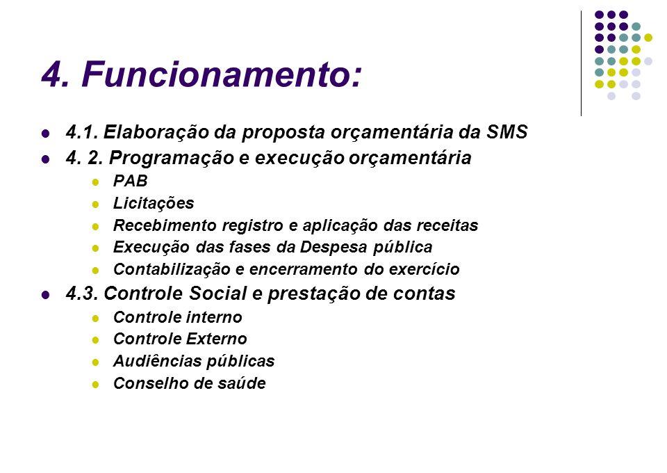4. Funcionamento: 4.1. Elaboração da proposta orçamentária da SMS