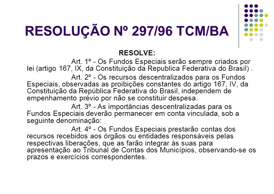 RESOLUÇÃO Nº 297/96 TCM/BA RESOLVE: