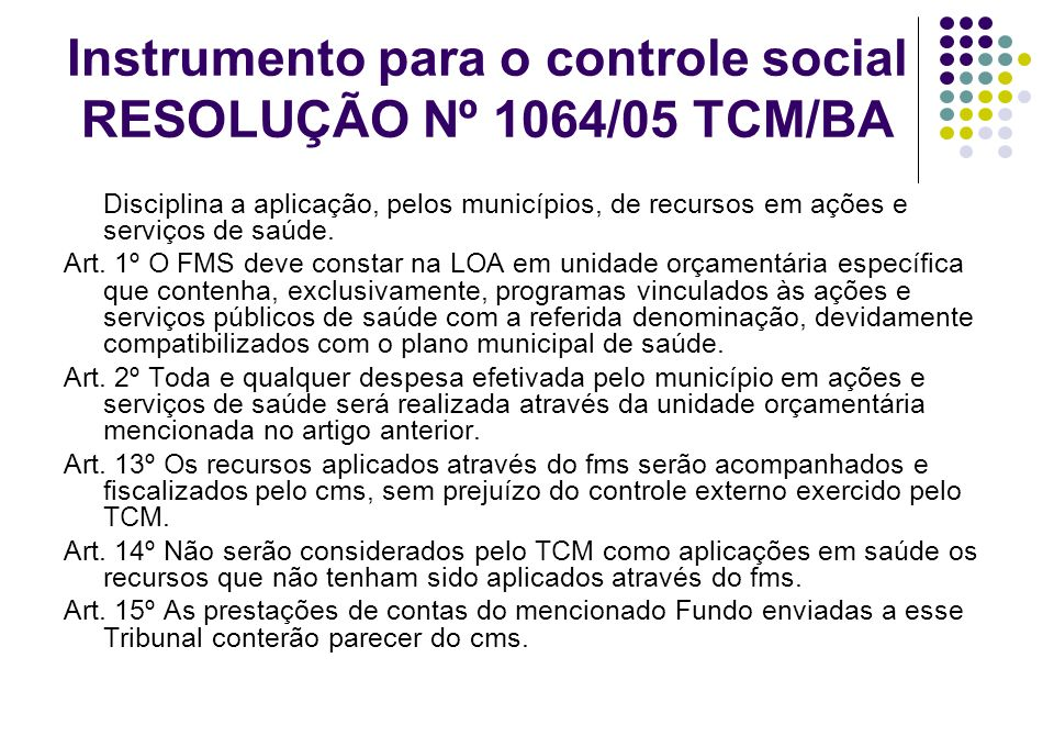 Instrumento para o controle social RESOLUÇÃO Nº 1064/05 TCM/BA