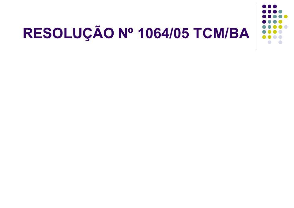 RESOLUÇÃO Nº 1064/05 TCM/BA