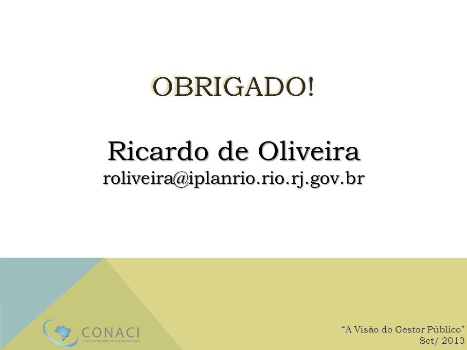 OBRIGADO! Ricardo de Oliveira roliveira@iplanrio.rio.rj.gov.br