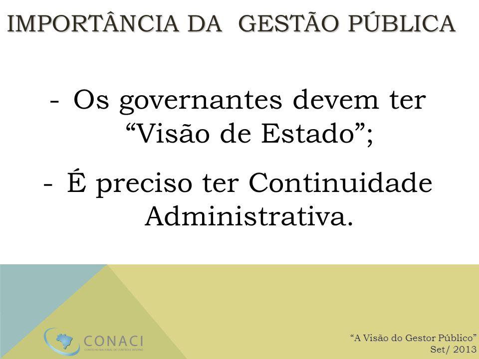 Os governantes devem ter Visão de Estado ;