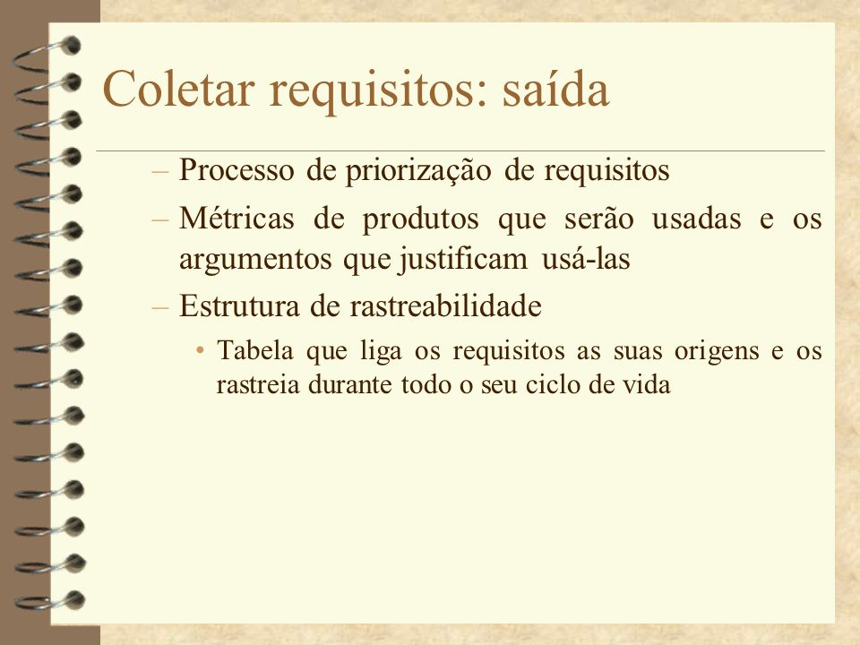 Coletar requisitos: saída