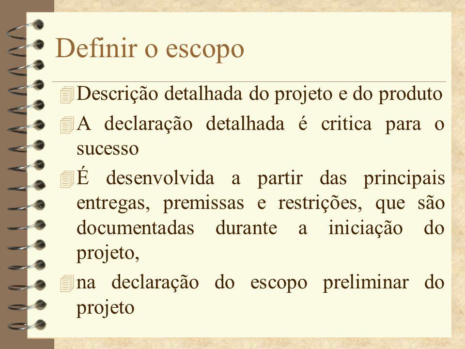 Definir o escopo Descrição detalhada do projeto e do produto
