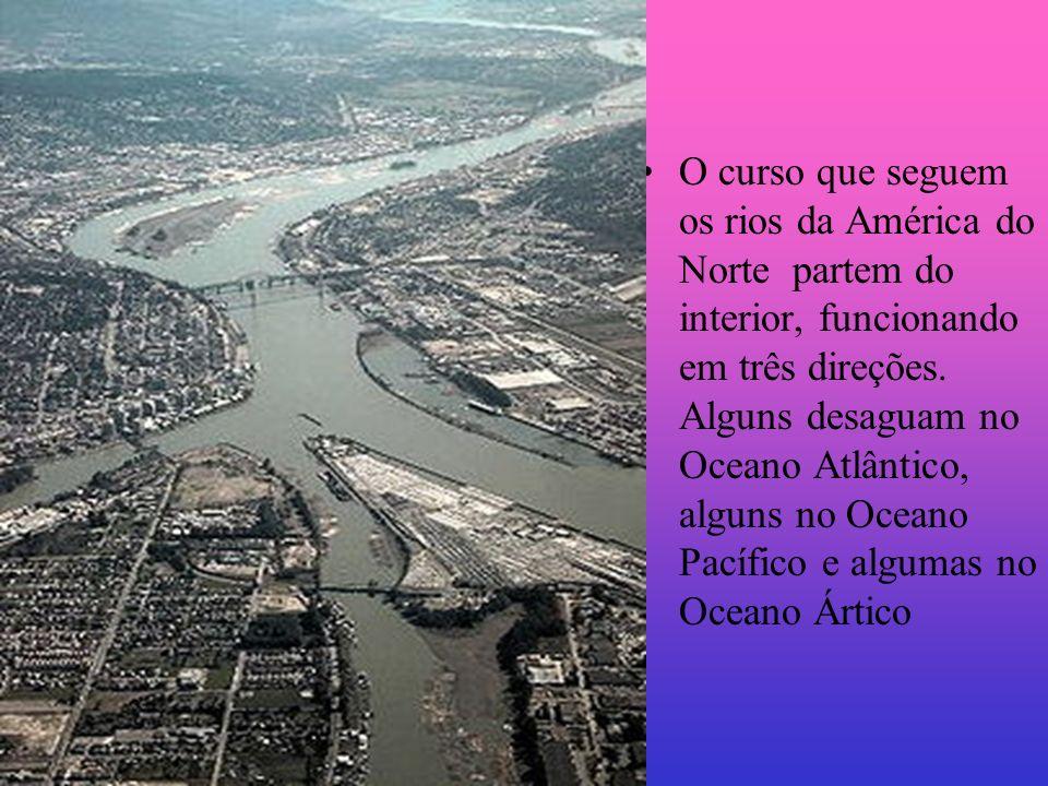 O curso que seguem os rios da América do Norte partem do interior, funcionando em três direções. Alguns desaguam no Oceano Atlântico, alguns no Oceano Pacífico e algumas no Oceano Ártico