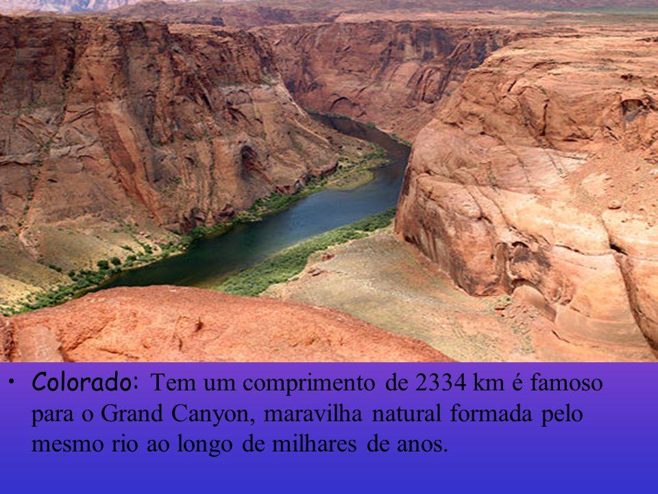 Colorado: Tem um comprimento de 2334 km é famoso para o Grand Canyon, maravilha natural formada pelo mesmo rio ao longo de milhares de anos.