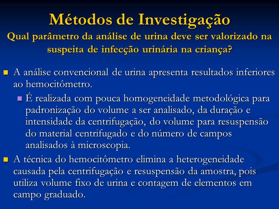 Métodos de Investigação Qual parâmetro da análise de urina deve ser valorizado na suspeita de infecção urinária na criança