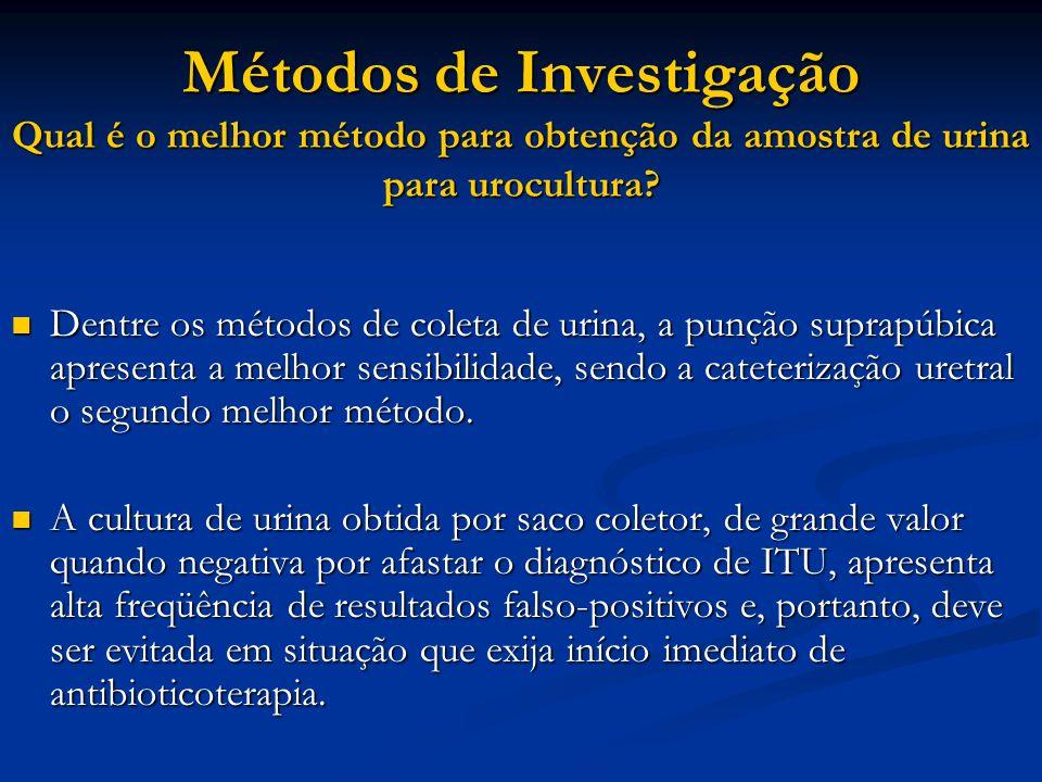 Métodos de Investigação Qual é o melhor método para obtenção da amostra de urina para urocultura