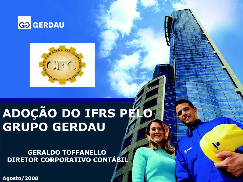 ADOÇÃO DO IFRS PELO GRUPO GERDAU