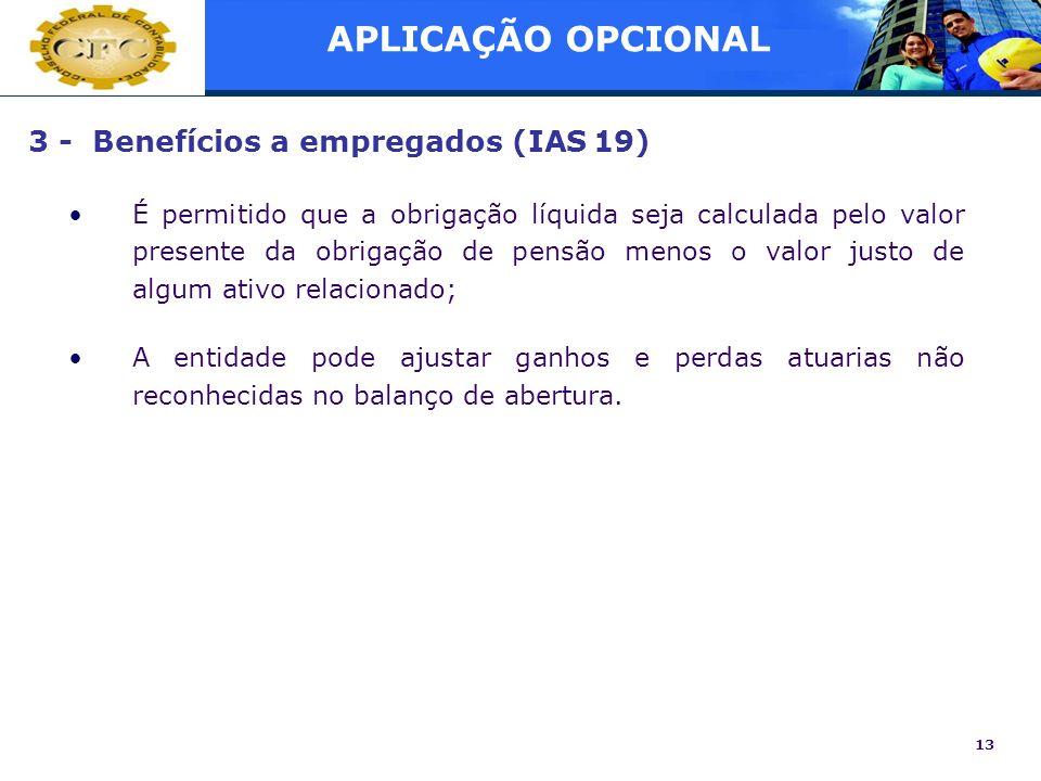 APLICAÇÃO OPCIONAL 3 - Benefícios a empregados (IAS 19)