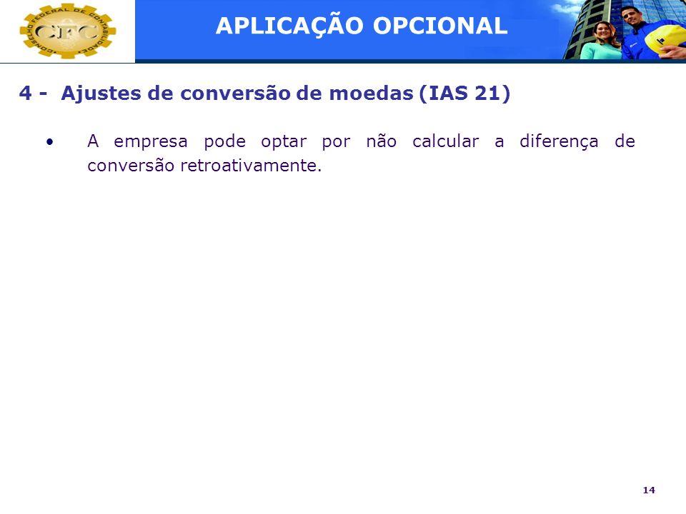 APLICAÇÃO OPCIONAL 4 - Ajustes de conversão de moedas (IAS 21)
