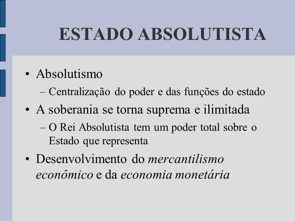 ESTADO ABSOLUTISTA Absolutismo