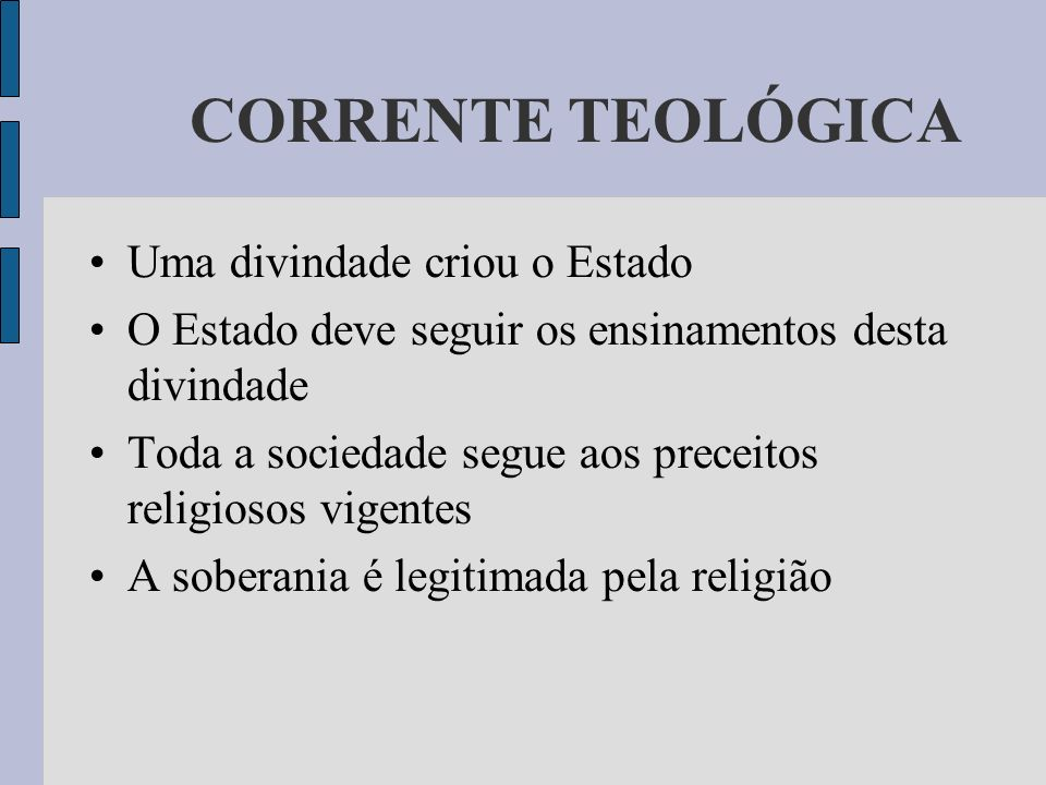 CORRENTE TEOLÓGICA Uma divindade criou o Estado