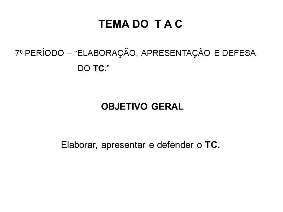 Elaborar, apresentar e defender o TC.