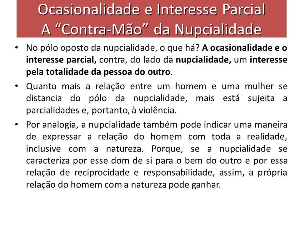 Ocasionalidade e Interesse Parcial A Contra-Mão da Nupcialidade