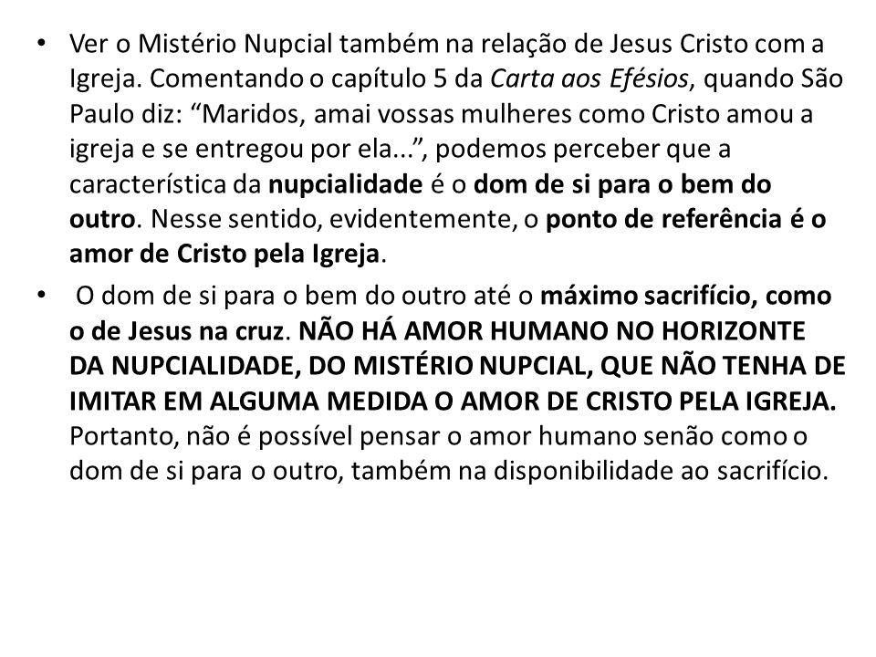 Ver o Mistério Nupcial também na relação de Jesus Cristo com a Igreja