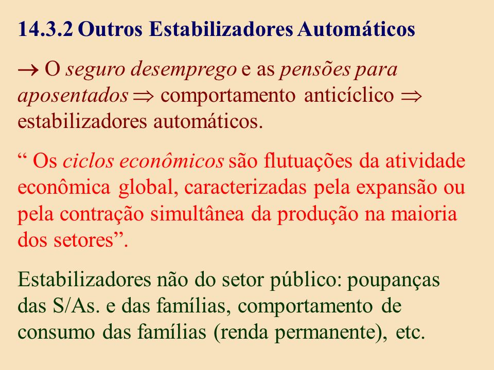 14.3.2 Outros Estabilizadores Automáticos