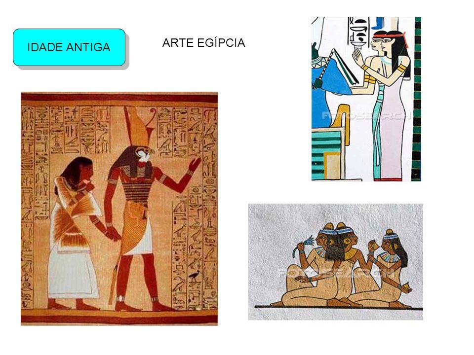 IDADE ANTIGA ARTE EGÍPCIA