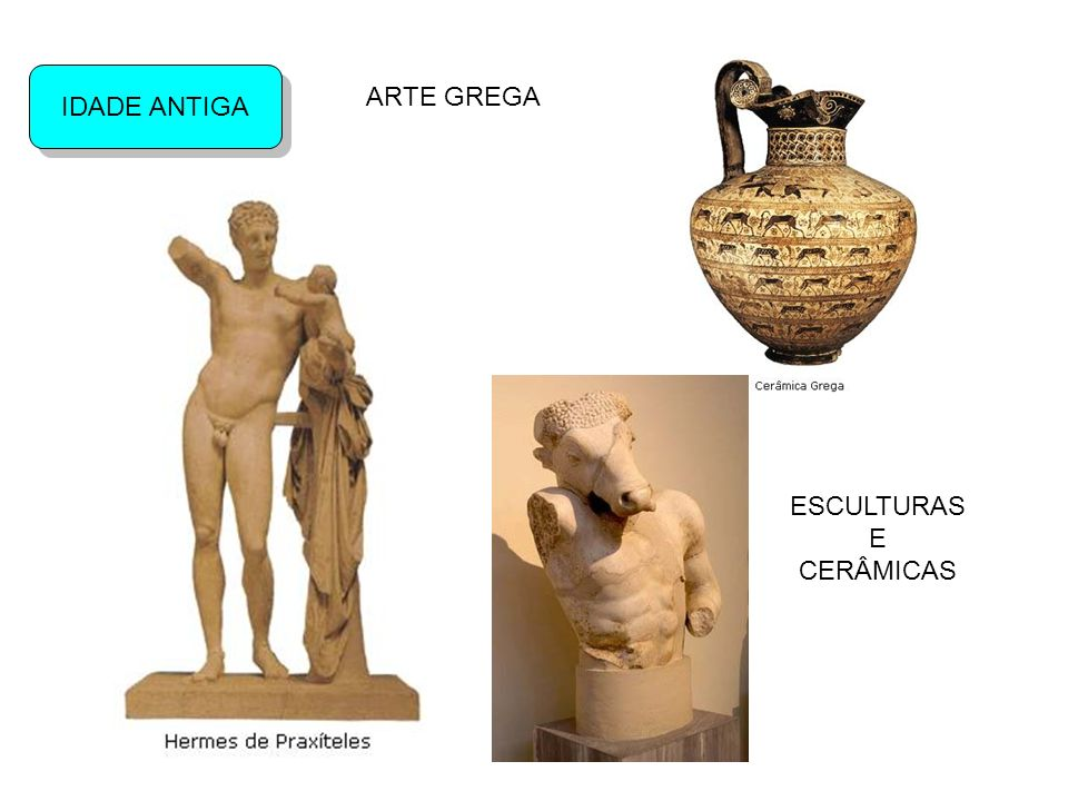 IDADE ANTIGA ARTE GREGA ESCULTURAS E CERÂMICAS