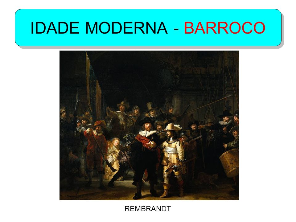 IDADE MODERNA - BARROCO