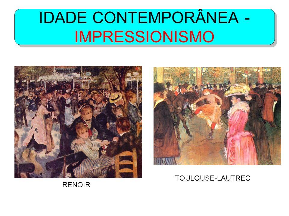 IDADE CONTEMPORÂNEA - IMPRESSIONISMO