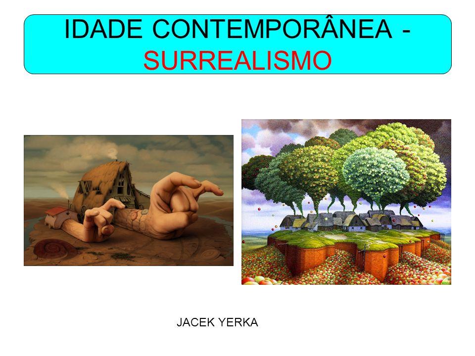 IDADE CONTEMPORÂNEA - SURREALISMO